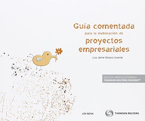 Guía comentada para la elaboración de proyectos empresariales (Papel + e-book) (Monografía) por Luis Jaime Gilsanz Llorente