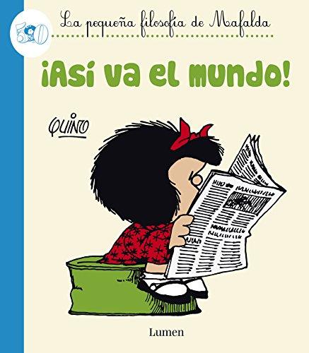 ¡Así va el mundo! (La pequeña filosofía de Mafalda) (LUMEN GRÁFICA)