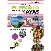 El regalo de los mayas (Mundo abierto)