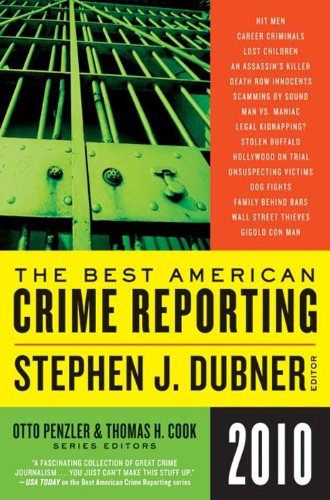 Selections from The Best American Crime Reporting 2010 (English Edition)