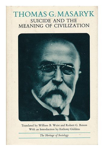Suicide and the Meaning of Civilization (Heritage of Society) by T.G. Masaryk (1970-10-19)