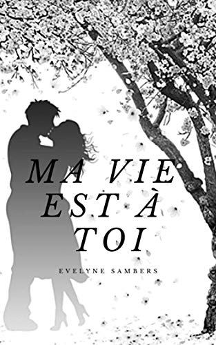 Ma vie est à toi par Evelyne Sambers