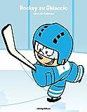 Hockey su Ghiaccio Libro da Colorare 1: Volume 1