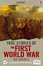 The First World War (True Stories)