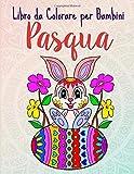 PASQUA! Libro da Colorare per Bambini: Pasqua interattiva - Pasqua Libri Bambini - Mandala bambini