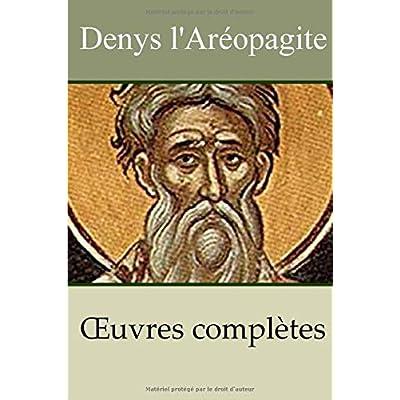 Denys l'Aréopagite - Oeuvres complètes