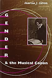 Gender and the Musical Canon by Marcia J. Citron (2000-11-07)