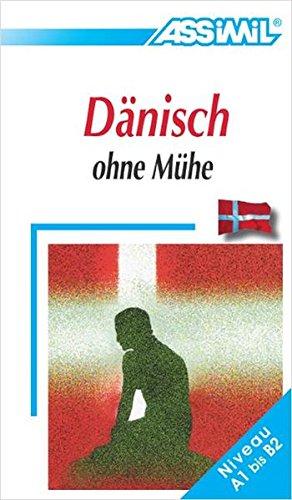 Assimil. Dänisch ohne Mühe. Lehrbuch mit 450 Seiten, 64 Lektionen, 150 Übungen + Lösungen