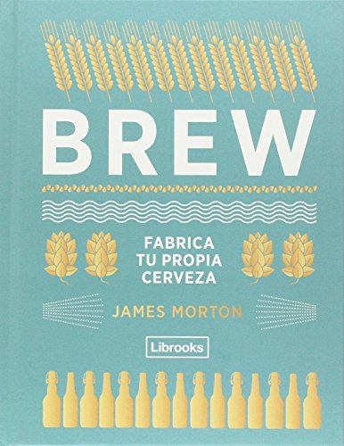 BREW: fabrica tu propia cerveza (Cooking) por James Morton