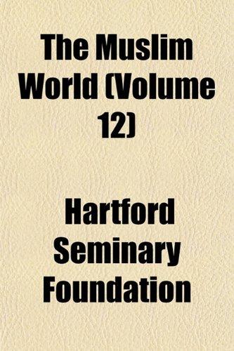 The Muslim World (Volume 12)