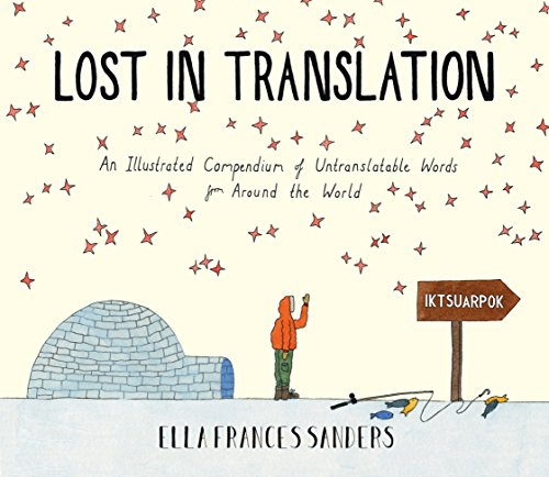 Lost in Translation: An Illustrated Compendium of Untranslatable Words por Ella Frances Sanders