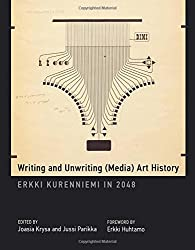 Writing and Unwriting (Media) Art History: Erkki Kurenniemi in 2048 (Leonardo Book Series)