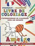 Livre de coloriage: Français - Allemand I L'apprentissage de l'allemand pour les enfants I Peinture créative et apprentissage...