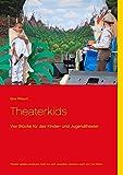 Theaterkids: Vier Stücke für das Kinder- und Jugendtheater