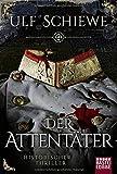 Der Attentäter:... von Ulf Schiewe
