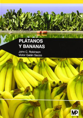 Plátanos y bananas (Agricultura (mundi Prensa)) por JOHN C. ROBINSON
