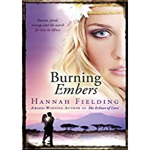 Burning Embers: Romance of passion, jealousy and the search for love in wild Africa