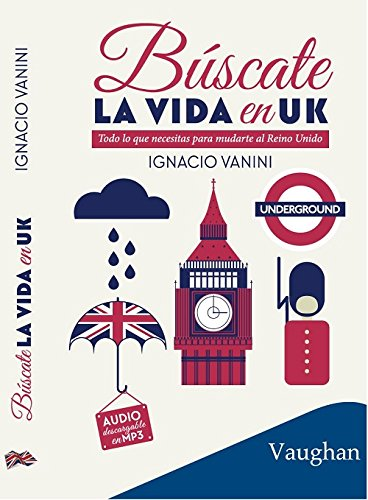 Búscate la Vida en UK por Ignacio Vanini