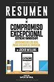 """Resumen De """"Compromiso Excepcional (Extreme Ownership): Lecciones De Los SEAL Para Liderar Su Empresa - De Jocko Willink"""""""