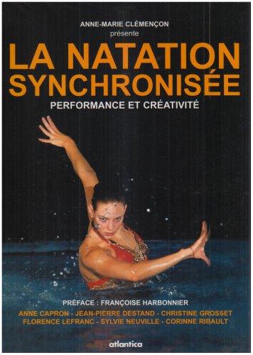 Natation synchronisée : performance et créativité par Collectif