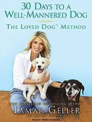 30 Days to a Well-Mannered Dog: The Loved Dog Method by Tamar Geller (2010-10-12)