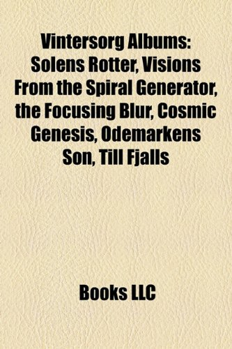 Vintersorg Albums: Solens Rotter, Visions from the Spiral Generator, the Focusing Blur, Cosmic Genesis, Odemarkens Son, Till Fjalls