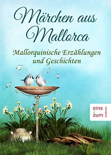 Märchen aus Mallorca - Mallorquinische Erzählungen und Geschichten - Ausgesuchte Volkssagen (Illustrierte - Kindle Portugiesische Ausgabe