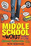 Middle School, The Worst Years of My Life by Patterson, James, Tebbetts, Chris (2012) Paperback