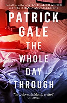 The Whole Day Through by [Gale, Patrick]