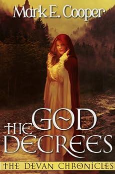 The God Decrees: Devan Chronicles Book 1 by [Cooper, Mark E.]