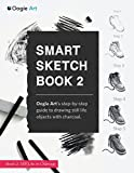 Smart Sketch Book 2: Oogie Art's Step-By-Step Guide to Drawing Still Life Objects in Charcoal