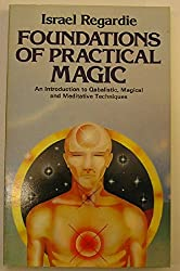 Foundations of Practical Magic by Israel Regardie (1988-09-02)