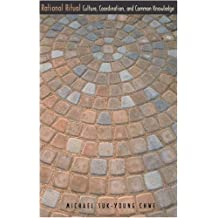 Rational Ritual: Culture, Coordination, and Common Knowledge: Culture, Coordination and Common Knowledge