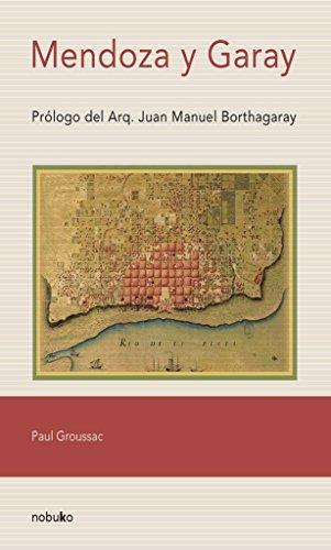 Mendoza y Garay por Paul Groussac