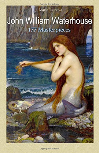 John William Waterhouse: 177 Masterpieces: Volume 9 (Annotated Masterpieces)