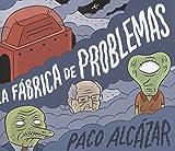 La fábrica de problemas (¡Caramba!)