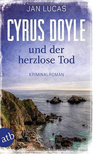 Buchseite und Rezensionen zu 'Cyrus Doyle und der herzlose Tod: Kriminalroman' von Jan Lucas
