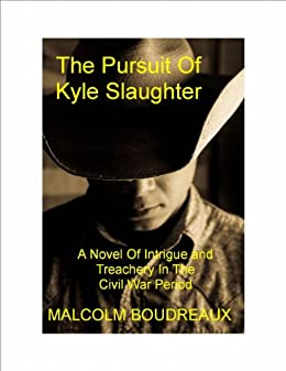 The Pursuit of Kyle Slaughter (English Edition) di [Boudreaux, Malcolm]