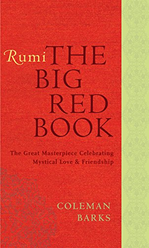 Rumi: The Big Red Book: The Great Masterpiece Celebrating Mystical Love and Friendship (English Edition)