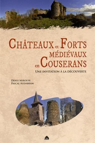 Châteaux et forts médiévaux en Couserans : Une invitation à la découverte