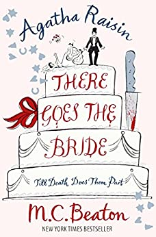 Agatha Raisin: There Goes The Bride by [Beaton, M.C.]