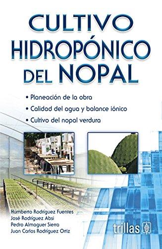 Cultivo hidroponico del Nopal/Hydroponic Cultivation of Nopal por Humberto Rodriguez Fuentes