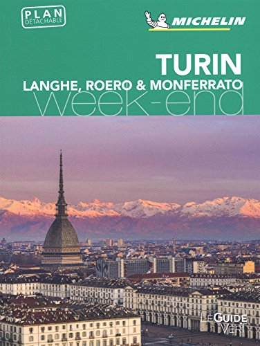 Torino, Langhe, Roero & Monferrato. Week-end. Con mappa