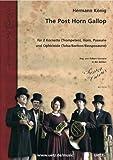 The Post Horn Gallop: per 2kornette (Tromba), Corno, Trombone e Ophicleide (tuba/Sax Baritono) Partitur e Voci