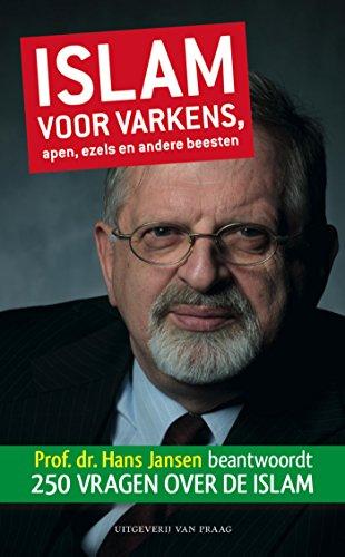 Islam voor varkens, apen, ezels en andere beesten (Dutch Edition) por Hans Jansen