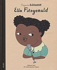 Pequeña Y grande. Ella Fitzgerald par María Isabel Sánchez Vegara