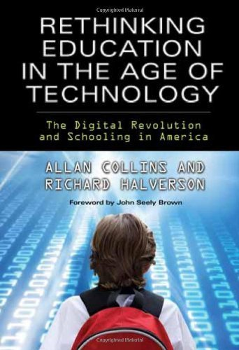Rethinking Education in the Age of Technology: The Digital Revolution and Schooling in America (Technology, Education--Connections (Tec)) (Technology, Education-Connections, the Tec Series) by Allan Collins, Richard Halverson (2009) Paperback