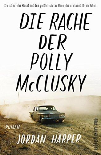 Buchseite und Rezensionen zu 'Die Rache der Polly McClusky: Roman' von Jordan Harper