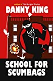 School For Scumbags by Danny King