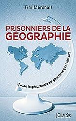 Prisonniers de la géographie : Quand la géographie est plus forte que l'histoire (Essais et documents) (French Edition)